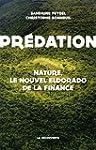Pr�dation: Nature, le nouvel eldorado...