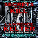 Secrets of the Kill: A Chloe Mather Thriller, Book 1 Audiobook by Lawrence Kelter Narrated by Caroline Miller