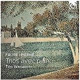 Fauré-Pierne / Trios avec Piano