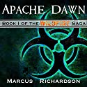 Apache Dawn: Book I of the Wildfire Saga Audiobook by Marcus Richardson Narrated by James Romick