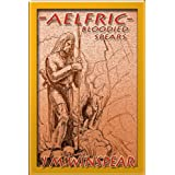 Aelfric - Bloodied Spears (Aelfric Saga Book 1)by J M Winspear