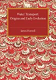 James Hornell Water Transport: Origins and Early Evolution