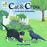 img - for CAT & CROW: A True Story of Friendship book / textbook / text book