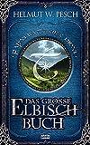 Das große Elbisch-Buch (Fantasy. Bastei Lübbe Taschenbücher)