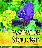 Image de Faszination Stauden: Besondere Pflanzen für Ihren Garten