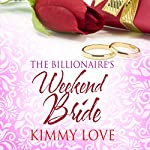The Billionaire's Weekend Bride | Kimmy Love