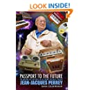 Passport To The Future: The Amazing Life and Music of Electronic Pop Music Pioneer Jean-Jacques Perrey