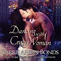 Dancing with Crazy Woman: Janet Lomayestewa, Tracker, Book 2 (       UNABRIDGED) by Parris Afton Bonds Narrated by Erin L. Jones