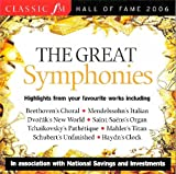Classic fm Hall of Fame 2006 The Great Symphonies (Highlights from Your Favourite Works)