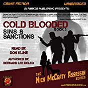 Cold Blooded III: Sins and Sanctions: Nick McCarty - Assassin, Book 3 | Bernard Lee DeLeo