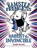 Hamster Princess: Harriet the Invincible