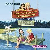 Ein Mops mit Namen Möhrchen (Zwei kunterbunte Freundinnen 2) | Anne Holt