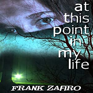 At this Point in My Life | [Frank Zafiro]