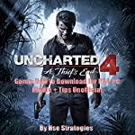 Uncharted 4 A Thief's End Game: How to Download for PS4, PC Kindle + Tips Unofficial |  Hse Strategies