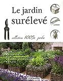echange, troc Collectif - Le jardin surélevé