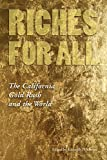 img - for Riches for All: The California Gold Rush and the World book / textbook / text book