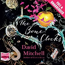 The Bone Clocks Audiobook by David Mitchell Narrated by Jessica Ball, Leon Williams, Colin Mace, Steven Crossley, Laurel Lefkow, Anna Bentinck