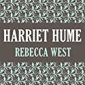 Harriet Hume Audiobook by Rebecca West Narrated by Lucy Scott
