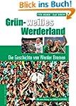 Gr�n-wei�es Werderland: Die Geschicht...