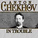 In Trouble | Anton Chekhov