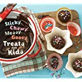 Sticky, Chewy, Messy, Gooey Treats for Kids