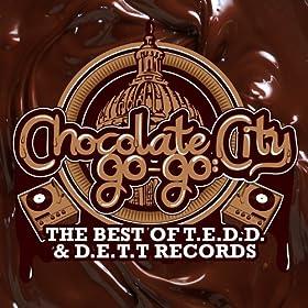Chocolate City Go-Go: The Best Of T.E.D.D. & D.E.T.T. Records