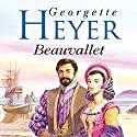Beauvallet (       UNABRIDGED) by Georgette Heyer Narrated by Cornelius Garrett