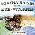 Agatha Raisin and the Witch of Wyckhadden: Agatha Raisin, Book 9 Audiobook by M. C. Beaton Narrated by Penelope Keith