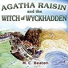 Agatha Raisin and the Witch of Wyckhadden: Agatha Raisin, Book 9 Hörbuch von M. C. Beaton Gesprochen von: Penelope Keith