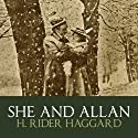 She And Allan (       UNABRIDGED) by H. Rider Haggard Narrated by Barnaby Edwards