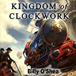 Kingdom of Clockwork | Billy O'Shea
