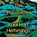 The Possibilities: A Novel Audiobook by Kaui Hart Hemmings Narrated by Joy Osmanski
