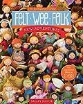 Felt Wee Folk-New Adventures: 120 Enc...