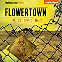 Flowertown (       UNABRIDGED) by S. G. Redling Narrated by Tanya Eby
