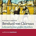 Bernhard von Clairvaux. Lebensorte eines großen Mystikers | Hartmut Sommer