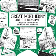Great Northern?: Swallows and Amazons, Book 12 | Livre audio Auteur(s) : Arthur Ransome Narrateur(s) : Gareth Armstrong