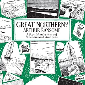 Great Northern?: Swallows and Amazons, Book 12 | [Arthur Ransome]