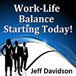 Work-Life Balance Starting Today | Jeff Davidson