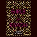 Girls of Riyadh: A Novel Audiobook by Rajaa Alsanea Narrated by Kate Reading