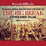 The Big Break: The Greatest American WWII POW Escape Story Never Told | Stephen Dando-Collins