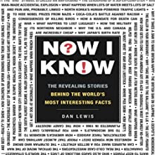 Now I Know: The Revealing Stories Behind the World's Most Interesting Facts (       UNABRIDGED) by Dan Lewis Narrated by Jeremy Arthur