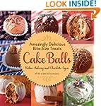 Cake Balls: Amazingly Delicious Bite-...