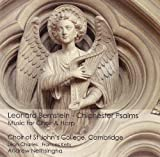 The Choir of St John's College Bernstein: Chichester Psalms, and other works for Choir and Harp
