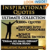 INSPIRATIONAL QUOTES ULTIMATE COLLECTION:  3000+ Motivational Quotations With Special Humor Section