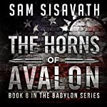 The Horns of Avalon: Purge of Babylon, Book 8   Sam Sisavath