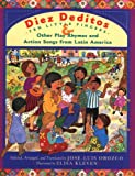 Diez deditos = 10 Little Fingers & Other Play Rhymes and Action Songs from Latin America