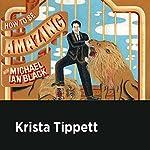 Krista Tippett | Michael Ian Black,Krista Tippett
