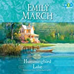 Hummingbird Lake: An Eternity Springs Novel (       UNABRIDGED) by Emily March Narrated by Kathe Mazur