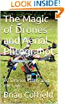 The Magic of Drones and Aerial Phtogr...