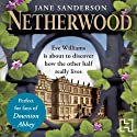 Netherwood (       UNABRIDGED) by Jane Sanderson Narrated by Penny McDonald